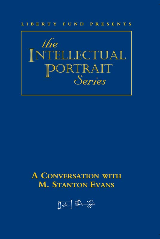 Conversation with M Stanton Evans A