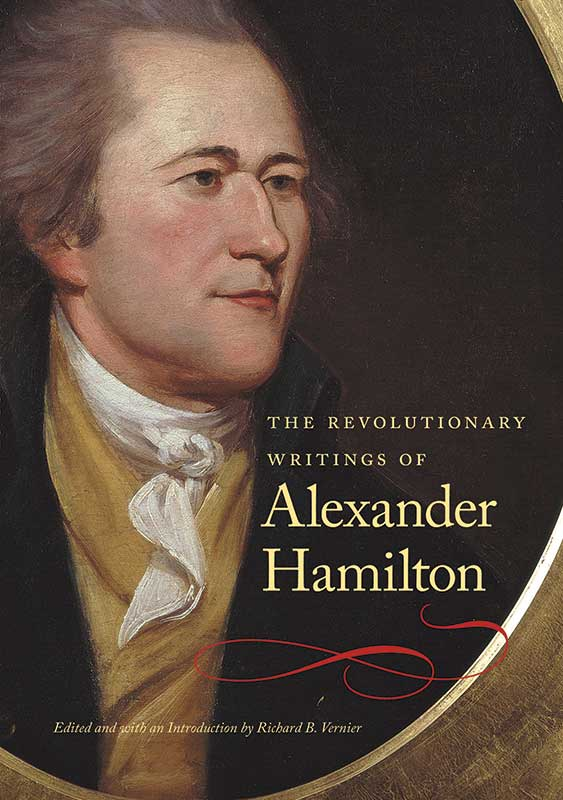 Revolutionary Writings of Alexander Hamilton The
