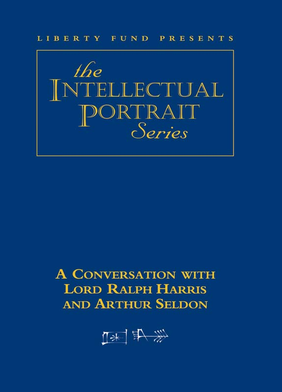 conversation with lord ralph harris and arthur seldon a