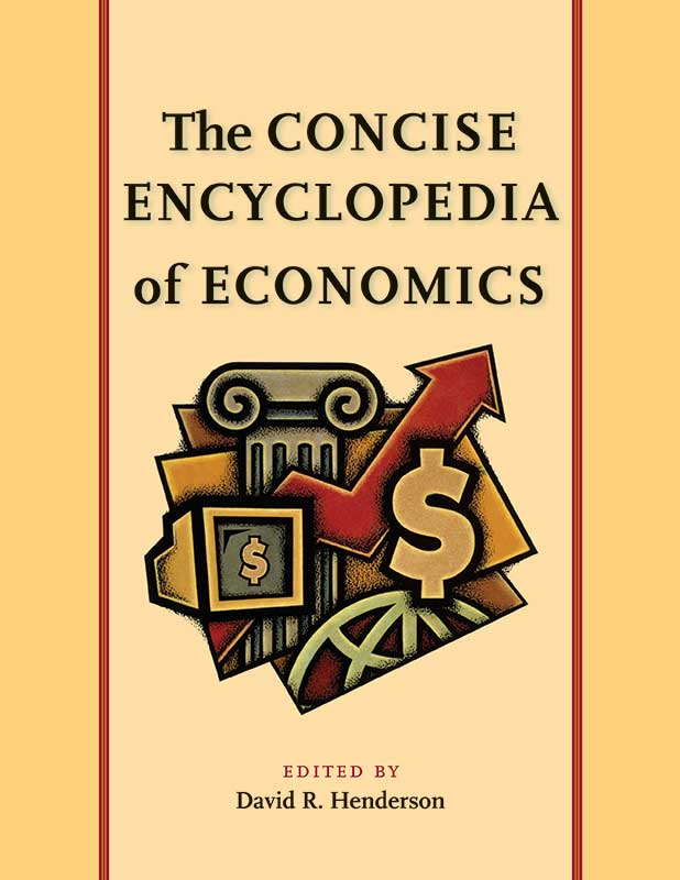 Concise Encyclopedia of Economics The
