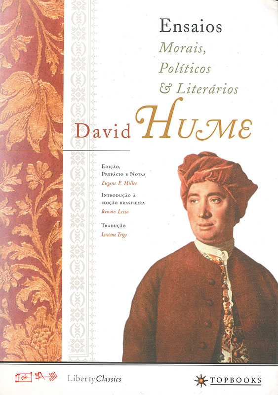 hume political essays The essays, moral, political, and literary (a volume, covering three decades of hume's career as a philosopher) has been largely ignored the volume has rarely been in print, and the last critical edition was published in 1874-75 with this splendid, but inexpensive, new critical edition by eugene miller, the door is open to.