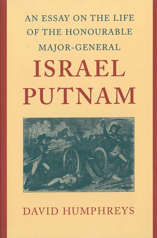 essay on the life of the honourable majorgeneral israel putnam an