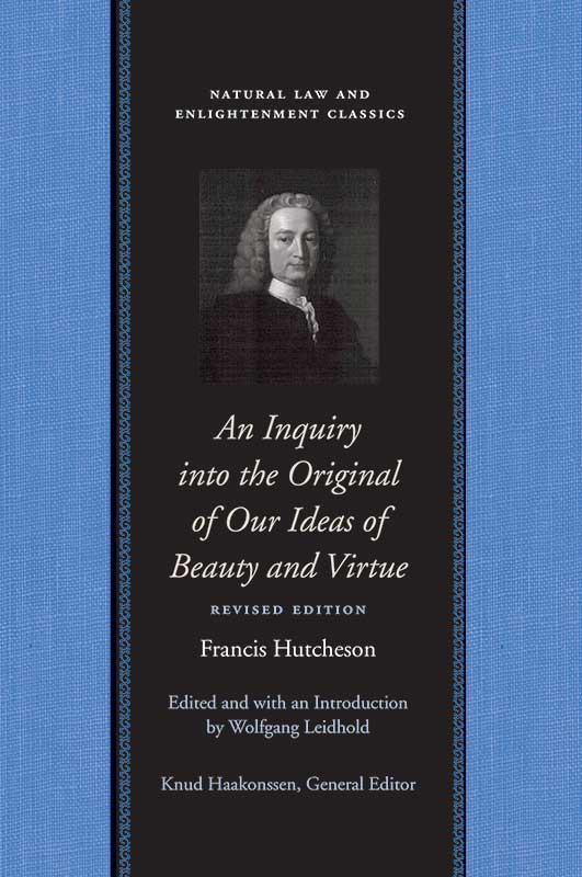 inquiry into the original of our ideas of beauty and virtue an revised edition