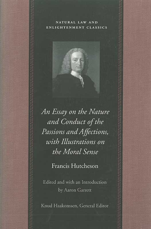 essay on the nature and conduct of the passions and affections with illustrations on the moral sense an
