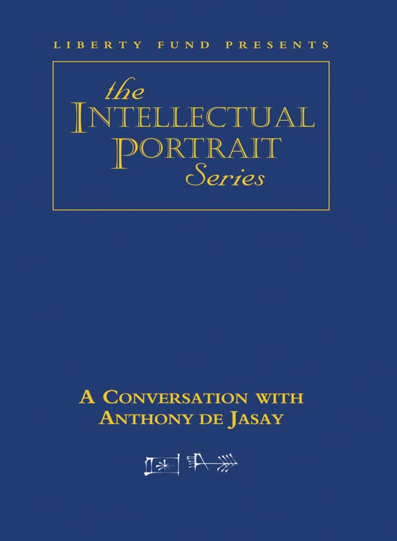 Conversation with Anthony de Jasay A