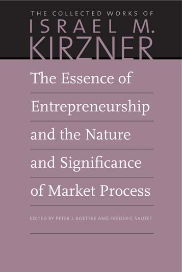 essence of entrepreneurship and the nature and significance of market process the