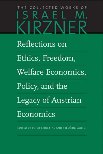 Reflections on Ethics Freedom Welfare Economics Policy and the Legacy of Austrian Economics