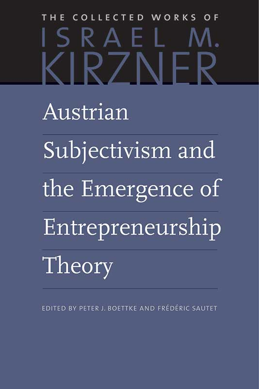 Austrian Subjectivism and the Emergence of Entrepreneurship Theory