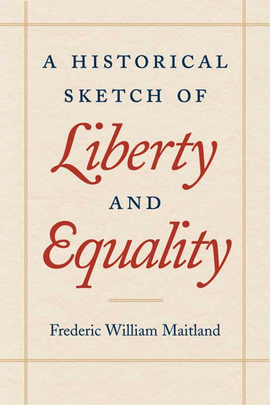 historical sketch of liberty and equality a