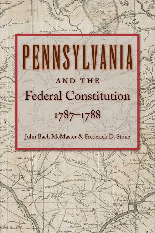 Pennsylvania and the Federal Constitution