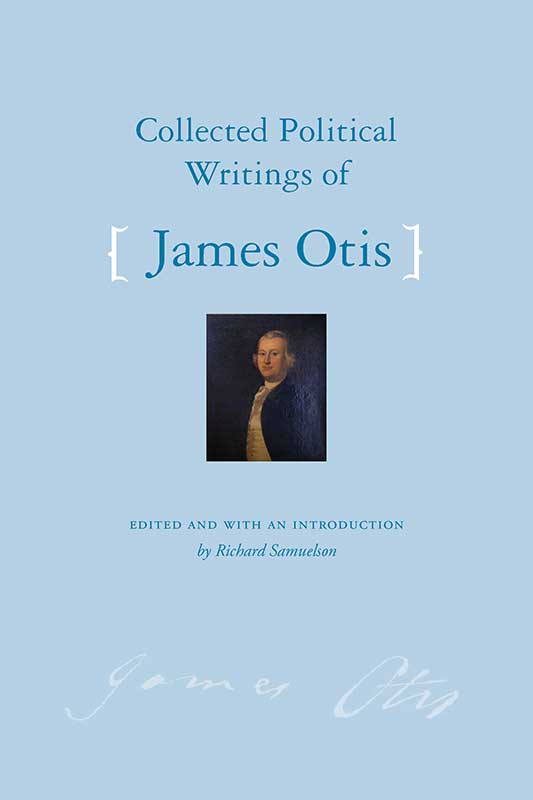 Collected Political Writings of James Otis