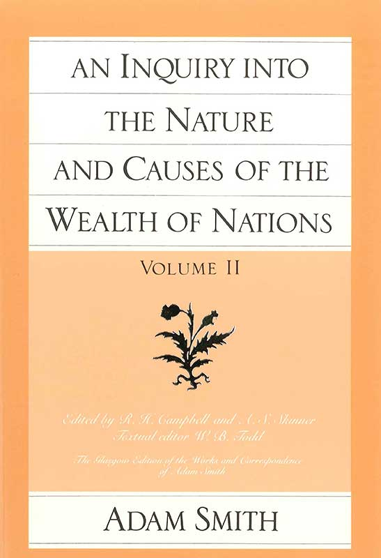 Inquiry into the Nature and Causes of the Wealth of Nations An
