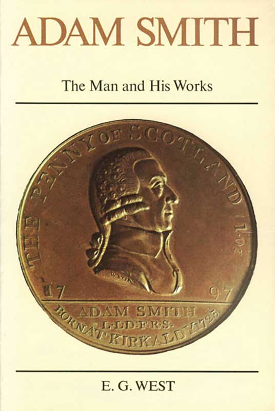 the life and writings of adam smith Adam smith: adam smith early life much more is known about adam smith's thought than about it is notable that smith was writing in an age of preindustrial.