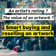 An artist's rating ? The value/appraisal of an artwork ? Smart buying and/or reselling an artwork.