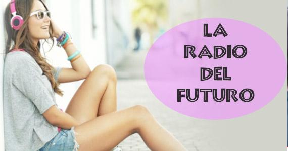 El futuro está aquí: Radio inteligente para toda(o)s