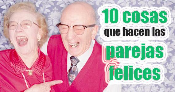 Diez cosas sencillas que hacen las parejas felices