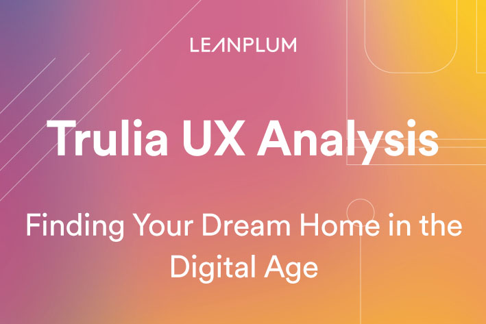 Trulia UX Analysis: Finding Your Dream Home in the Digital Age