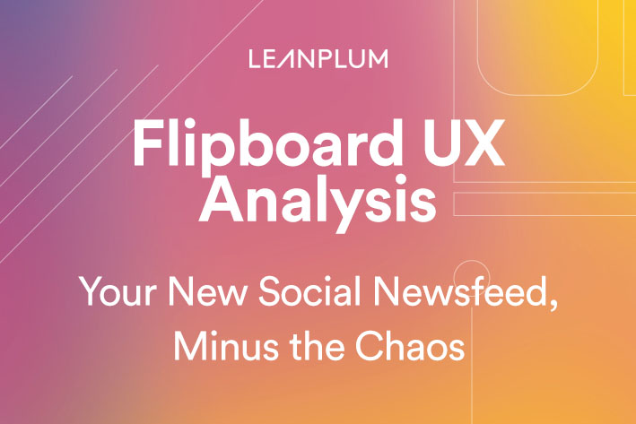 Flipboard UX Analysis: Your New Social Newsfeed, Minus the Chaos