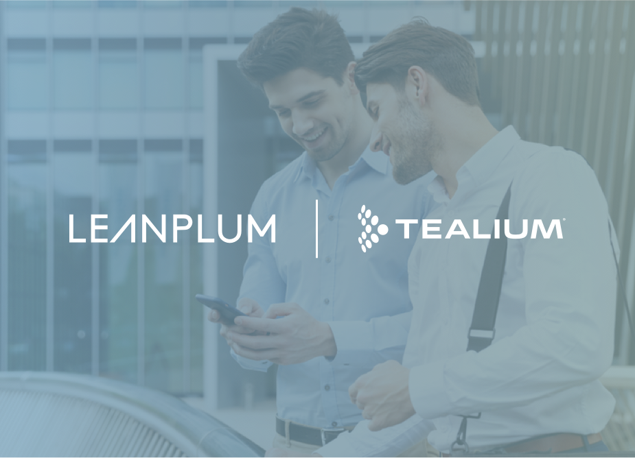 Tealium and Leanplum Form Strategic Partnership to Unify Data and Campaign Orchestration