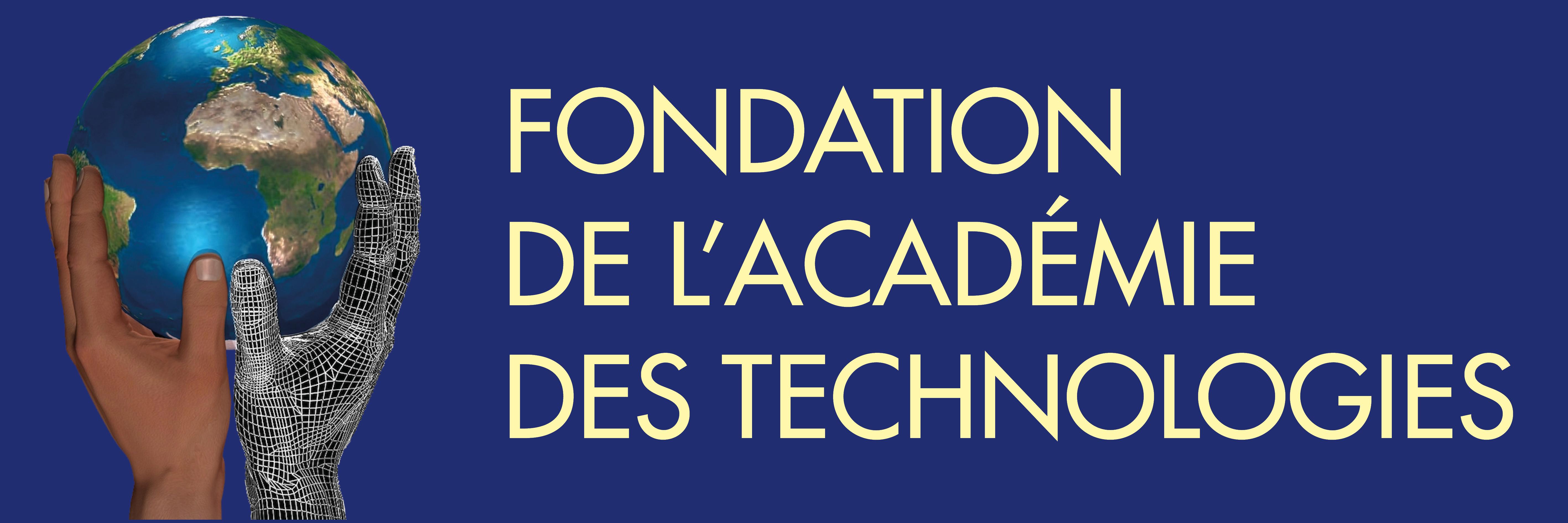 PARTENAIRE FONDATION DE L'ACADEMIE DES TECHNOLOGIES