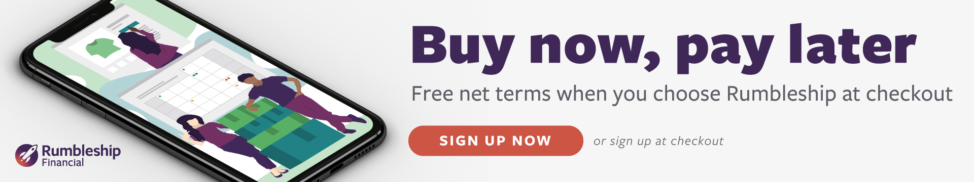 Buy now, pay later. Free net terms when you choose Rumbleship at checkout. Sign up now or sign up at checkout.