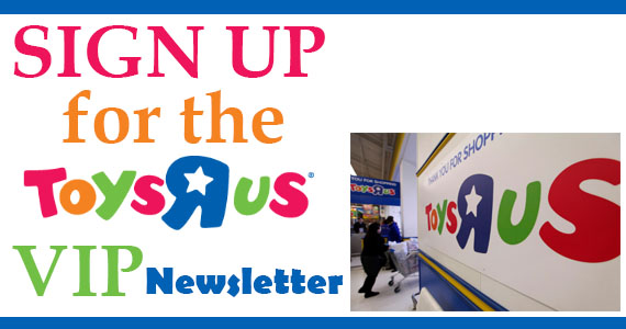 Sign Up For The Toys 'R' Us VIP Newsletter