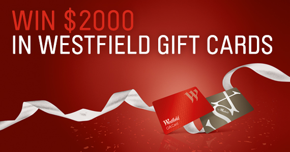 Win $2,000 In Westfield Gift Cards