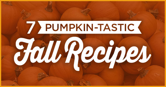 7 Pumpkin-Tastic Fall Recipes