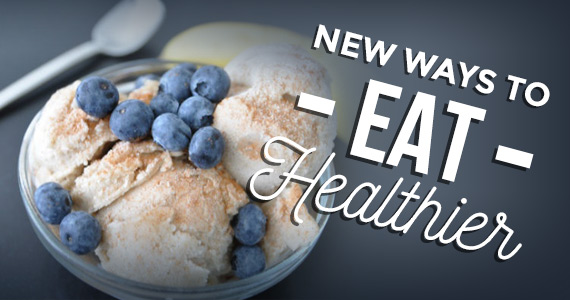 New Ways to Eat Healthier this Year