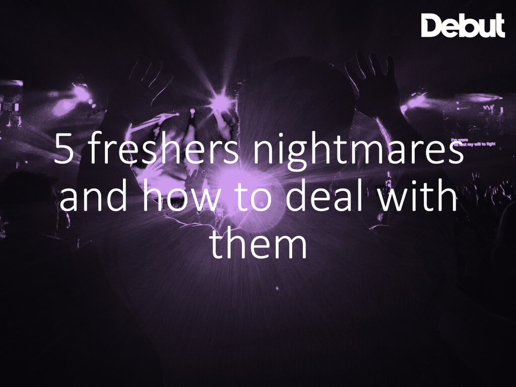 How to deal with freshers nightmares