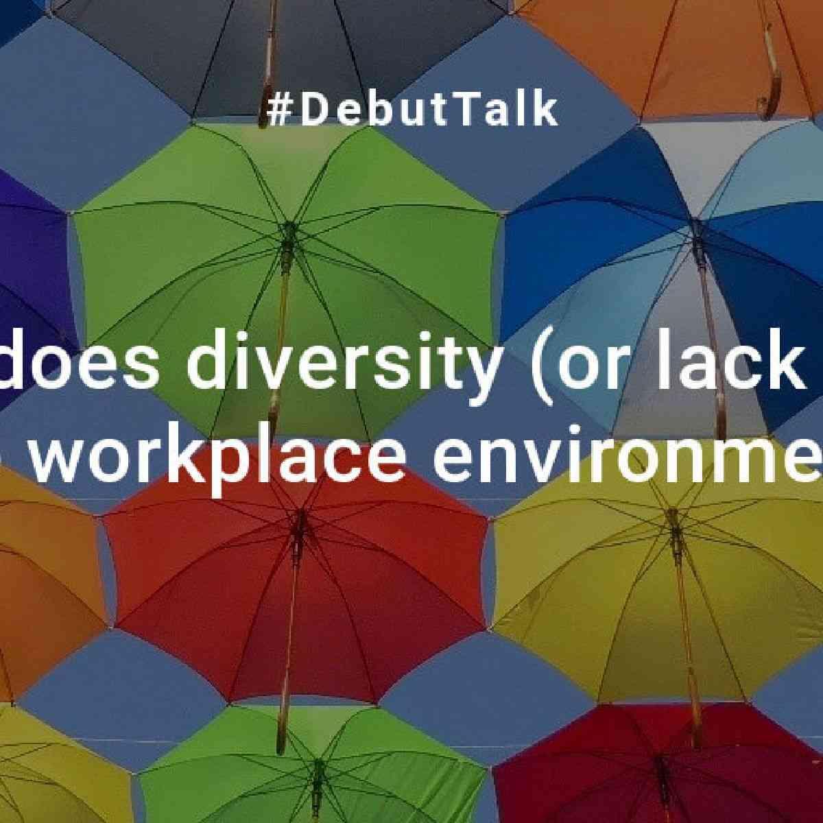 DebutTalk5-Q1: Diversity