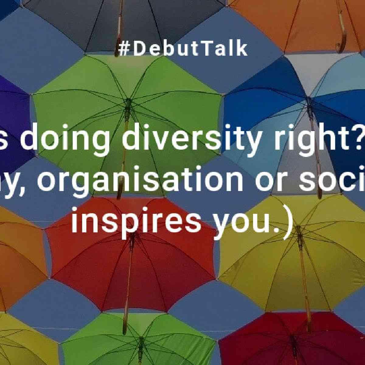 DebutTalk5-Q4: Diversity
