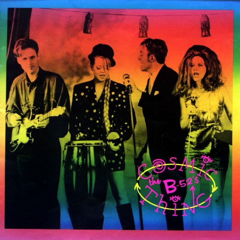 The B-52s > Cosmic Thing