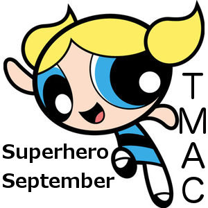 TMCAC - Superhero September: from The Powerpuff Girls cartoon, Bubbles is a cute and sensitive...