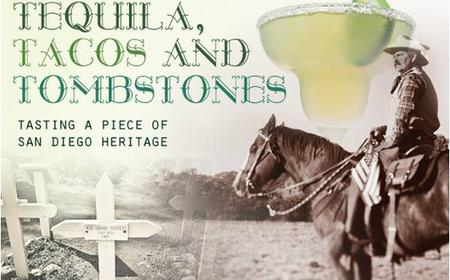 San Diego: Tequila, Tacos & Tombstones Walking Tour