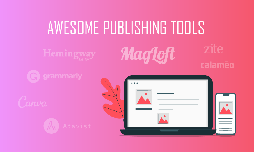 7 Awesome Online Publishing Tools to Try