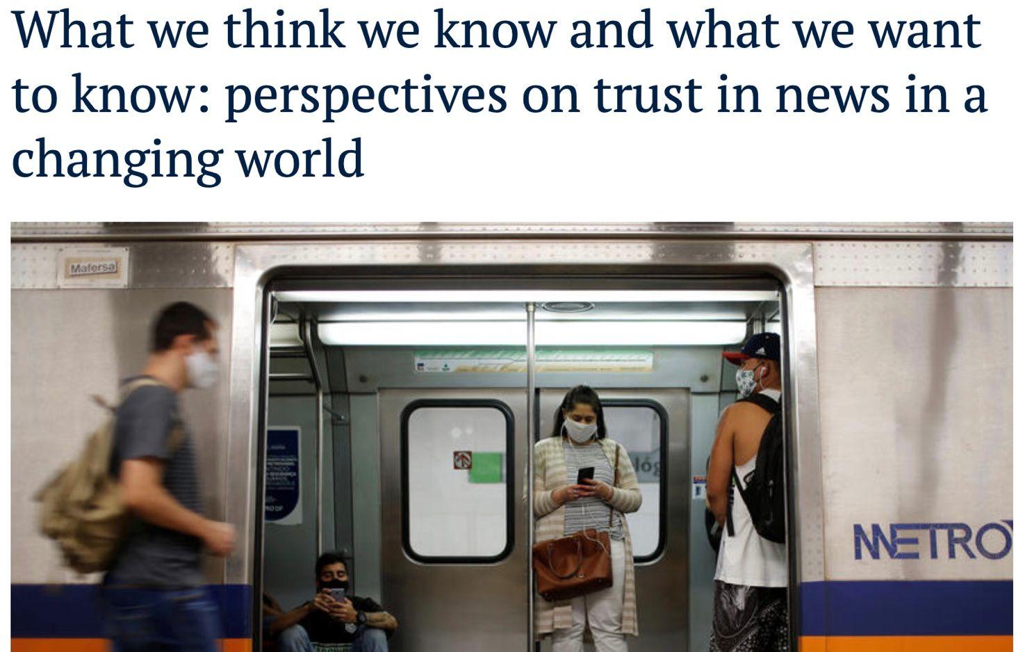 [번역] 우리가 알고 있다고 생각하는 것과 알고 싶어 하는 것 : 변화하는 세계에서 뉴스 신뢰에 대한 관점들