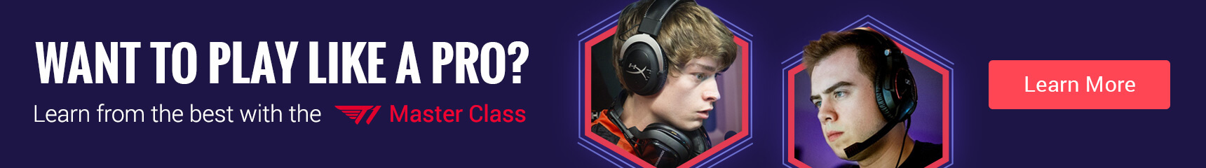 Want to play like a pro? Get your 30% discount for the T1 Master Class