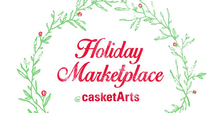 Casket Arts Holiday Marketplace