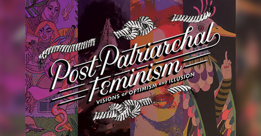 Post Patriarchal Feminism: Visions of Optimism and Illusion