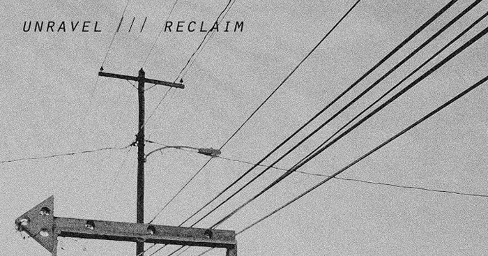 Unravel / Reclaim  - 4th Altered Esthetics Film Festival