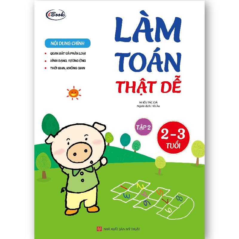 Sách Thiếu Nhi Làm Toán Thật Dễ (2-3 tuổi) Tập 2