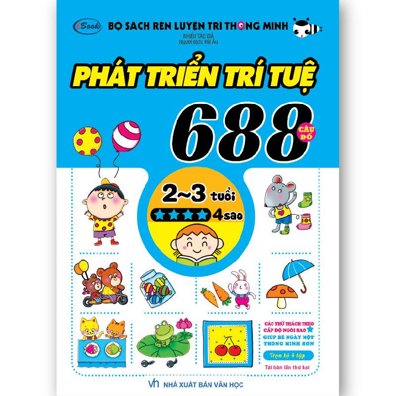 Sách Thiếu Nhi 688 Câu Đố Phát Triển Trí Tuệ (2-3 tuổi) 4 sao