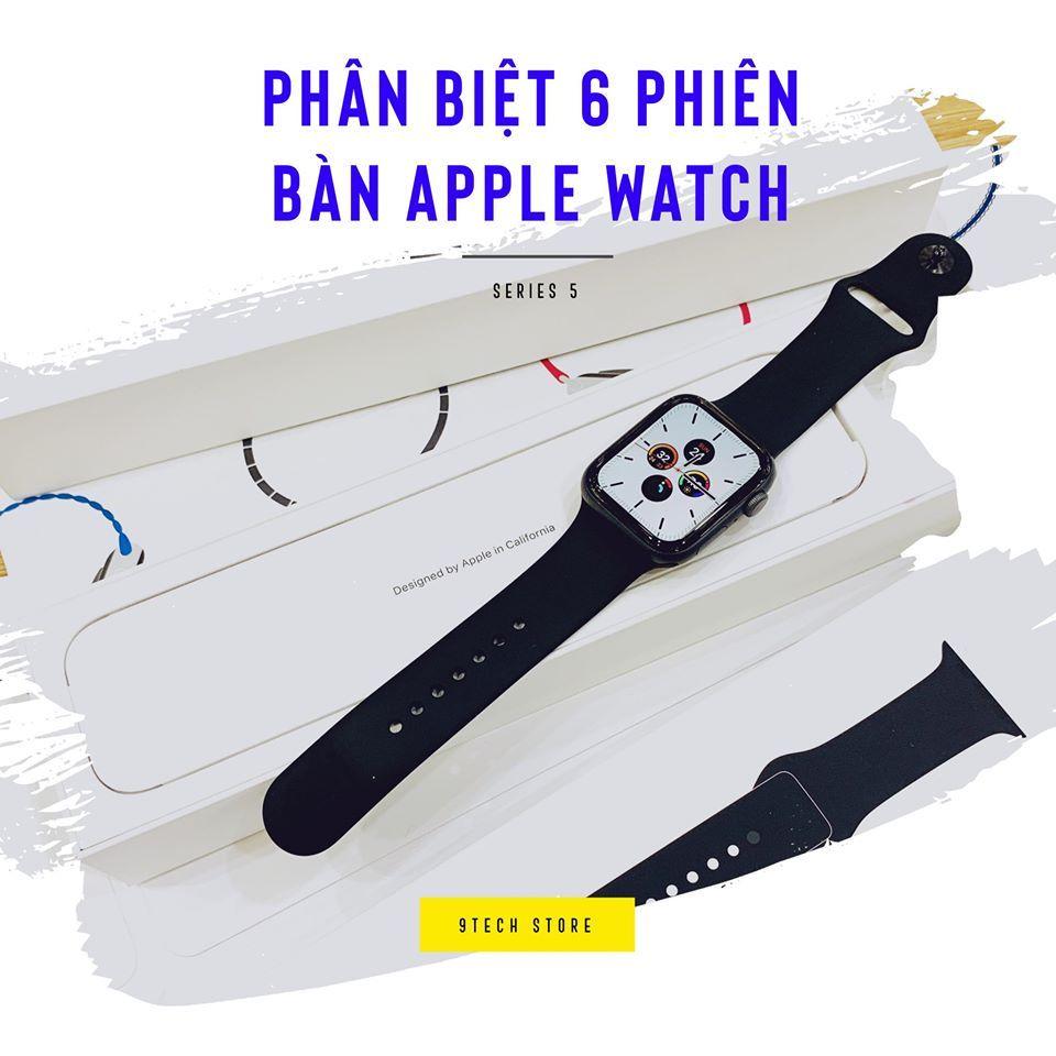 Cách Phân Biệt 6 Phiên Bản Apple Watch Cơ Bản Nhất !