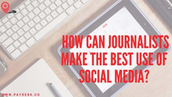 How Can Journalists Make the Best Use of Social Media?
