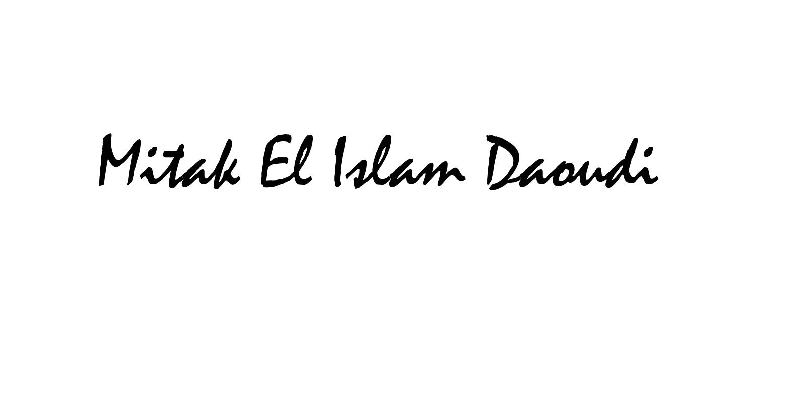 Mitak El Islam Daoudi's Signature