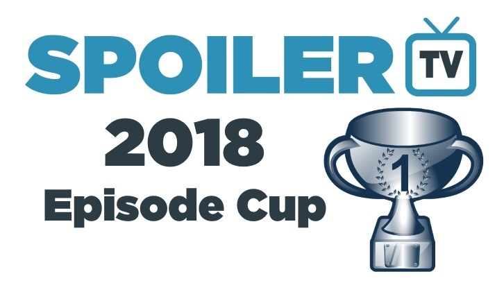 The SpoilerTV 2018 Episode Competition - Day 4 - Round 1: Polls 13-16