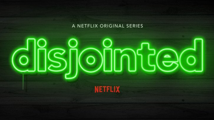 Disjointed - Cancelled  by Netflix