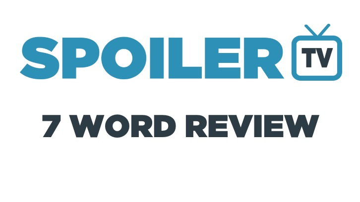 7 Word Review - 4th February to 10th February - Review your shows in 7 words