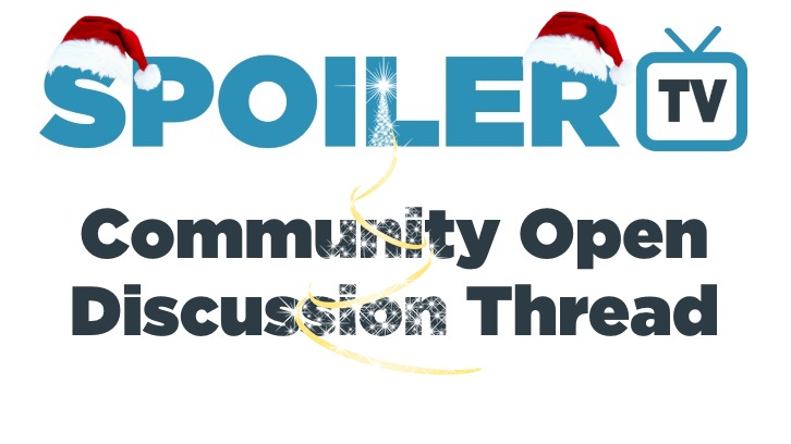 The Daily SpoilerTV Community Open Discussion Thread - 10th December 2018